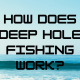 Deep Hole Fishing featured
